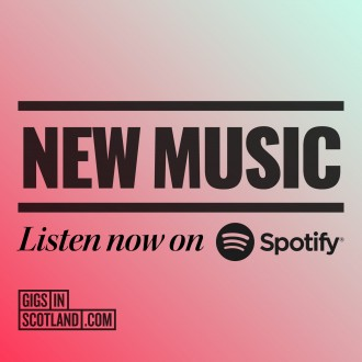 New Music | Gigs in Scotland