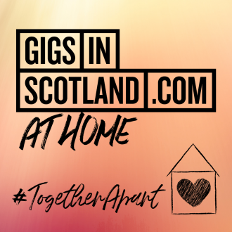 Gigs in Scotland At Home