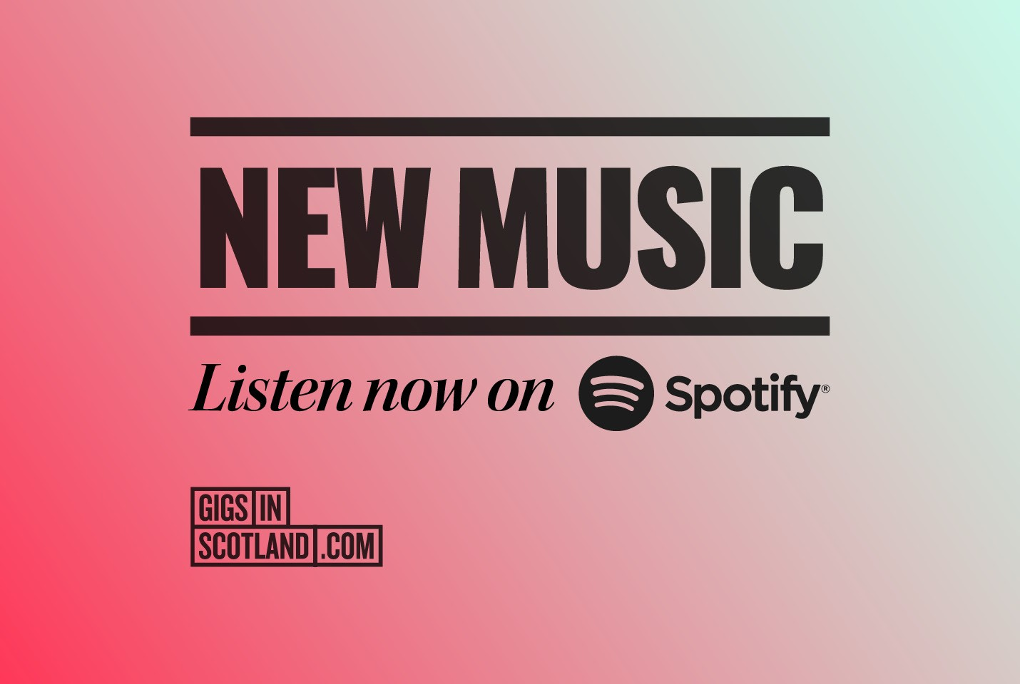 New Music Friday! - Gigs in Scotland Spotify Playlist