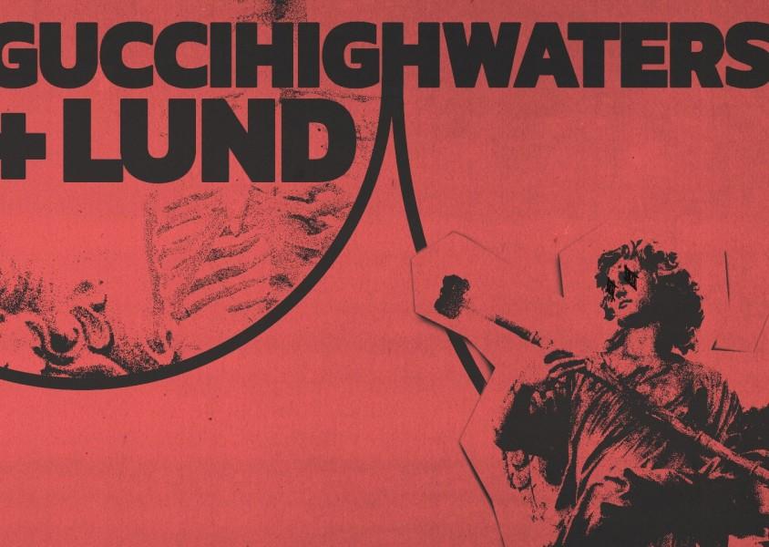 Guccihighwaters + Lund